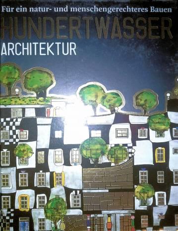 Hundertwasser architektur f r ein natur und for Hundertwasser architektur