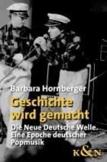 Geschichte wird gemacht die neue deutsche welle eine for Die neue deutsche welle
