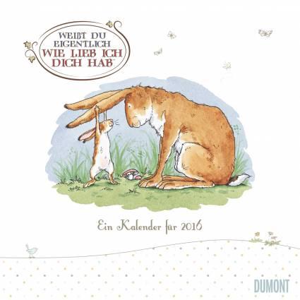 broschürenkalender 2016 weißt du eigentlich wie lieb ich dich hab? - wandkalender