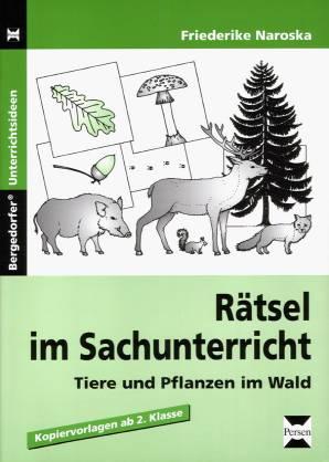 Rätsel im Sachunterricht - Tiere und Pflanzen im Wald ...
