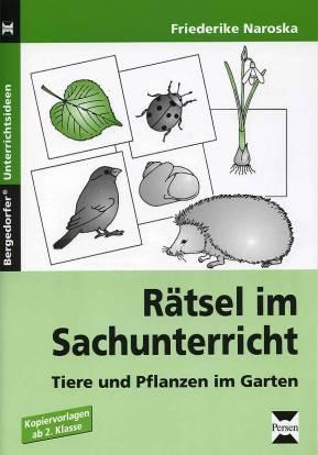 Rätsel im Sachunterricht - Tiere und Pflanzen im Garten ...