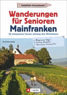 Wanderungen für Senioren Mainfranken - 30 entspannte ...