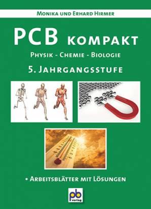 pcb kompakt physik chemie biologie 5 jahrgangsstufe arbeitsbl tter mit l sungen. Black Bedroom Furniture Sets. Home Design Ideas