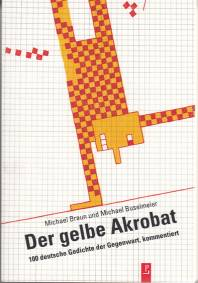 Der Gelbe Akrobat 100 Deutsche Gedichte Der Gegenwart