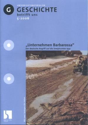 Geschichte betrifft uns 5 2006 unternehmen barbarossa